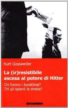La (ir)resistibile ascesa al potere di Hitler
