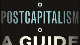 Postcapitalism, Paul Mason